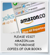 PLEASE VISIT AMAZON.com TO PURCHASE COPIES OF OUR BOOKS